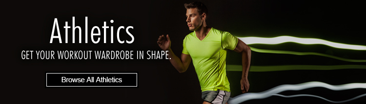 Athletics - Get your workout wardrobe in shape.
