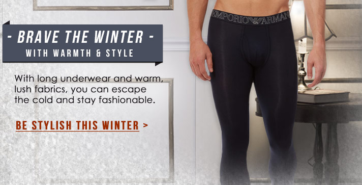 Brave the winter with warmth and style. With long underwear and warm lush fabrics, you can escape the cold and stay fashionable.
