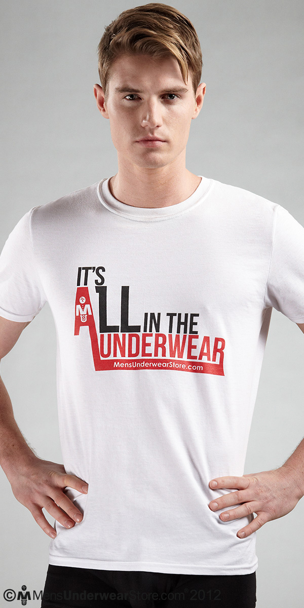 It's All in the Underwear T-Shirt